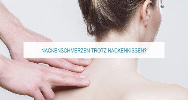 Nackenschmerzen trotz Nackenkissen