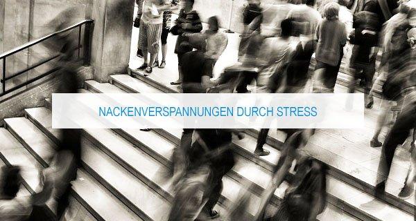 Nackenverspannungen durch Stress und psychische Belastung