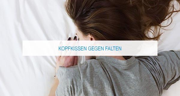 Kopfkissen gegen Falten: Die besten Anti-Falten Kissen