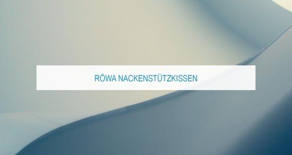 Röwa Nackenstützkissen: Alle Infos und Tipps zum Kissen