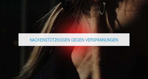 Nackenstützkissen gegen Verspannungen: Tipps und Infos
