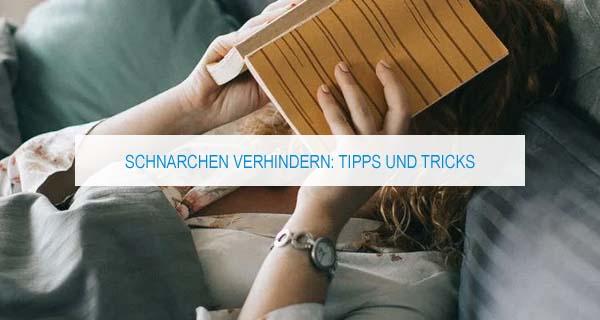 Schnarchen verhindern: Tipps und Tricks für mehr Ruhe